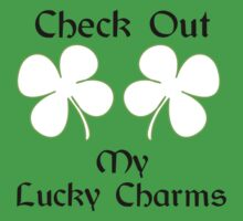 Check Out My Lucky Charms T-Shirt & Sticker   by FunAndSexyTees
