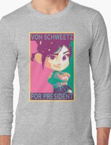 Schweetz for Prez Long Sleeve T-Shirt
