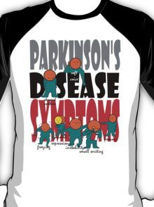 Parkinson's disease symptoms, tremors, freezing of gait, masked expressions, slow movements, bradykinesia, soft voice, micro graphia, small hand writing T-Shirt