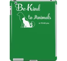 Be Kind to Animals iPad Case/Skin