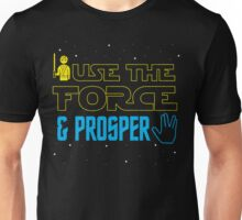 Use The Force & Prosper Unisex T-Shirt