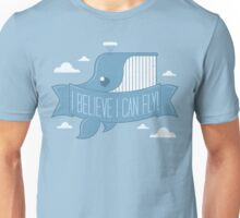 I Believe I Can Fly! Unisex T-Shirt