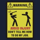 Warning! Avoid Injury. by Buleste