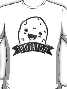 POTATO! T-Shirt