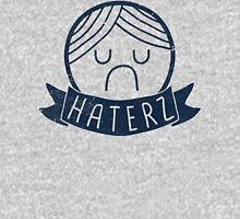 Haterz Gonna Hate! Unisex T-Shirt
