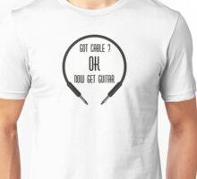 Got Cable (musicians stuff) Unisex T-Shirt