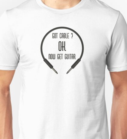 Got Cable (musicians stuff) Unisex T-Shirt
