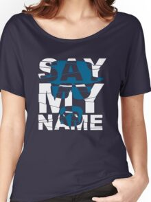 Say My Name (Breaking Bad) Women's Relaxed Fit T-Shirt