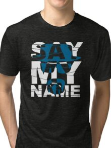 Say My Name (Breaking Bad) Tri-blend T-Shirt
