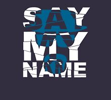 Say My Name (Breaking Bad) Unisex T-Shirt