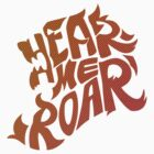 Hear me roar by Denisstiel