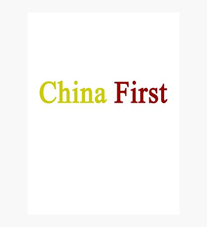 China First  Photographic Print