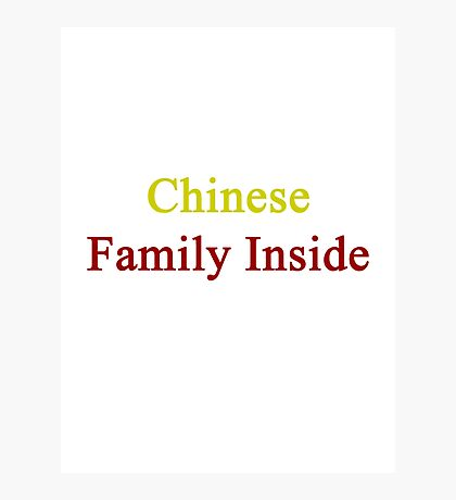 Chinese Family Inside  Photographic Print