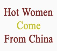 Hot Women Come From China  by supernova23