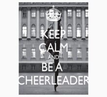 Keep calm and be a Cheerleader by gxre