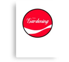 Enjoy Gardening Canvas Print
