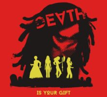 Death Is Your Gift T-Shirt