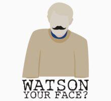 Watson Your Face, John? by Lana Rivett