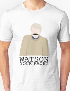 Watson Your Face, John? T-Shirt