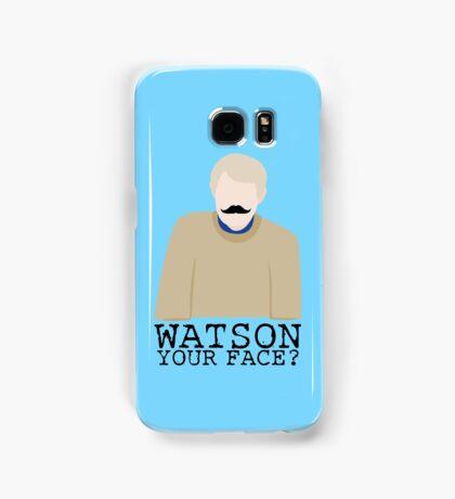 Watson Your Face, John? Samsung Galaxy Case/Skin