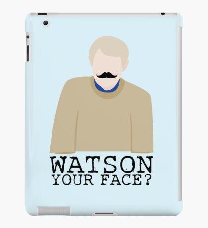 Watson Your Face, John? iPad Case/Skin