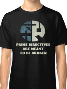 The Prime Directive  Classic T-Shirt