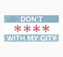 Don't **** with my city (Vintage) by Surpryse