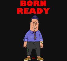 Born Ready Unisex T-Shirt