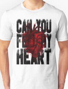 Feel my heart Unisex T-Shirt