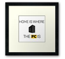 Home is where the PC is - Dark Framed Print