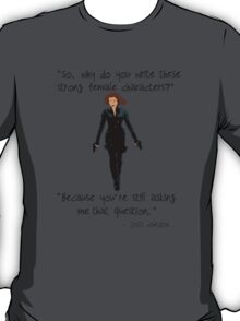 Words of Whedon - Strong Female T-Shirt