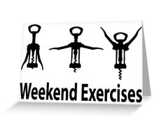 Weekend exercises Greeting Card
