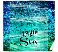 TAKE ME TO THE SEA - Typography Teal Turquoise Blue Green Underwater Adventure Ocean Waves Bubbles Art Poster