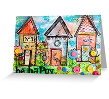 Be Happy. Art Huts in Mixed Media Greeting Card