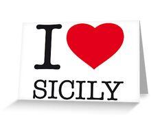 I ♥ SICILY Greeting Card