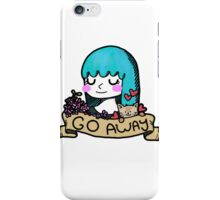 Go Away iPhone Case/Skin