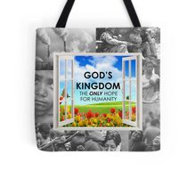 GOD'S KINGDOM THE ONLY HOPE FOR HUMANITY Tote Bag