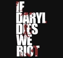 If Daryl dies we riot by UndeadApparel