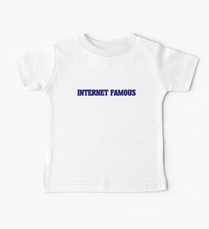 Internet Famous Baby Tee