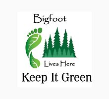 Bigfoot Lives Here - Keep It Green Unisex T-Shirt