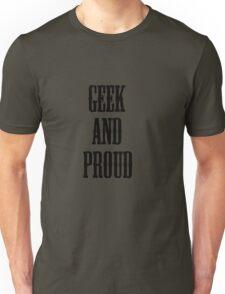 Geek and Proud (Black) Unisex T-Shirt