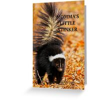 MOMMA'S LITTLE STINKER Greeting Card