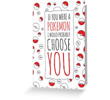 If you were a Pokemon typography Greeting Card