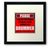 Please Do Not Touch Property Of A Drummer Framed Print