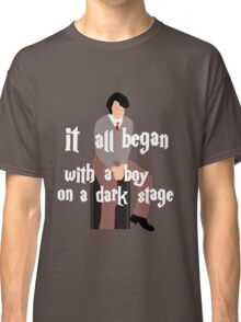 It All Began With a Boy on a Dark Stage Classic T-Shirt