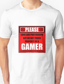 Please Do Not Touch Property Of A Gamer Unisex T-Shirt