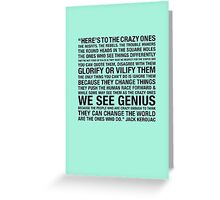 The Crazy Ones  Greeting Card
