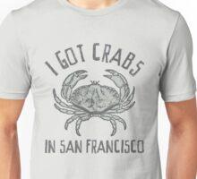 I got crabs in San Francisco Unisex T-Shirt