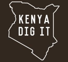 Kenya Dig It by whereables