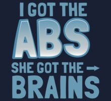 I got the ABS She got the BRAINS by jazzydevil